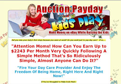Auction Payday Kids Play: Make Money on EBay While Raising the Kids