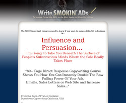 How To Write Smokin' ADs: Persuasive Copywriting Skills to Get More Leads and Close More Sales!