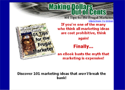 Making Dollars Out Of Cents:101 Tips for the Frugal Marketer