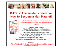 101Tips: The Insider's Secret on How to Become a Man Magnet!