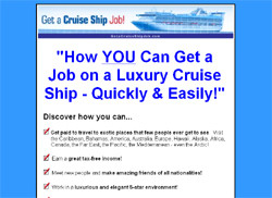Get a Cruise Ship Job!: How to Get Paid to Travel the World Having the Best Time of Your Life!