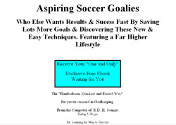 To All Aspiring Soccer Goalkeepers Who Want To Improve Their Game Overnight