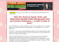 The Spanish Language Speed Learning Course: Speak Spanish Confidently in 12 Days or Less